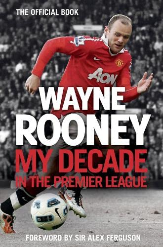 9780007242634: Wayne Rooney: My Decade in the Premier League