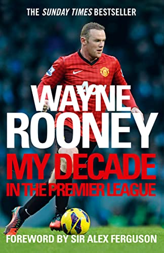 9780007242641: Wayne Rooney: My Decade in the Premier League