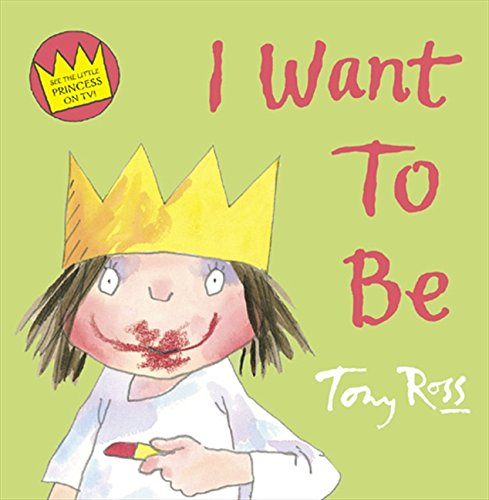 9780007242825: I Want to Be (Little Princess)