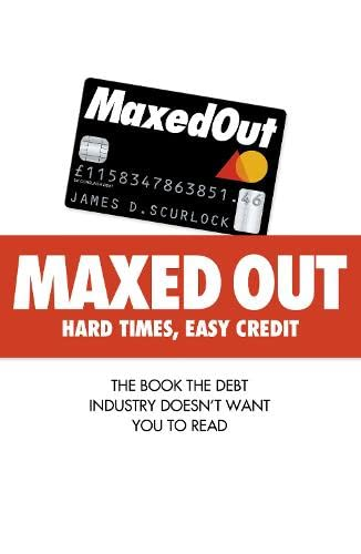 9780007242887: 'MAXED OUT: HARD TIMES, EASY CREDIT'