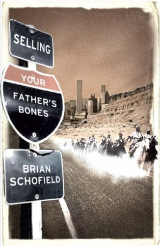 9780007242924: SELLING YOUR FATHER'S BONES: THE EPIC FATE OF THE AMERICAN WEST