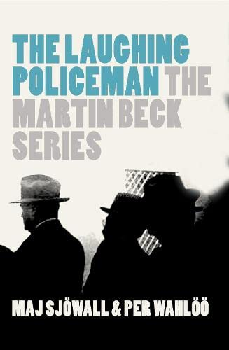 The Laughing Policeman: The Martin Beck Series