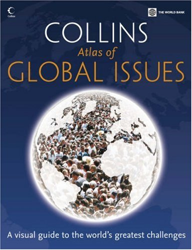 9780007243174: Atlas of Global Issues: A Visual Guide to the World's Greatest Challenges