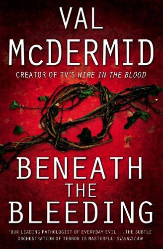 9780007243266: Beneath the Bleeding [Tony Hill]