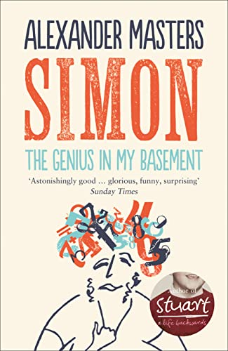 9780007243396: The Genius in My Basement: The Biography of a Happy Man. Alexander Masters