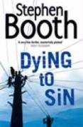 DYING TO SIN - THE COOPER AND FRY SERIES BOOK 8 - SIGNED FIRST EDITION FIRST PRINTING