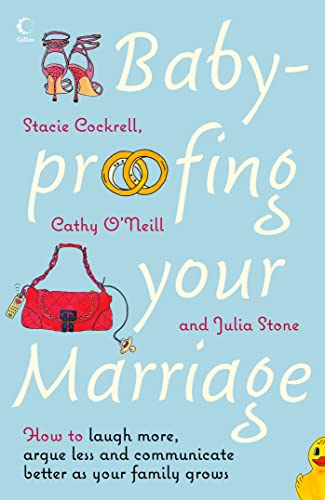 9780007243631: Baby-proofing Your Marriage: How to Laugh More, Argue Less and Communicate Bette
