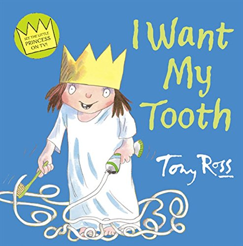 9780007243655: I Want My Tooth (Little Princess)