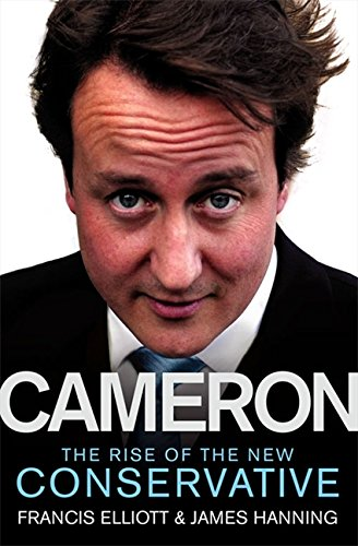 9780007243662: Cameron: The Rise of the New Conservative