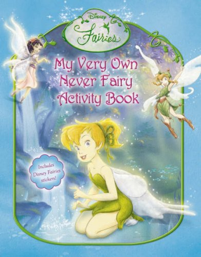 9780007243709: Disney Fairies - My Very Own Never Fairy Activity Book