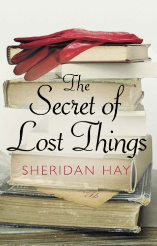 The Secret of Lost Things: Sheridan Hay
