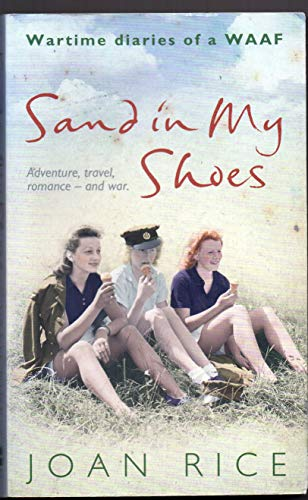 9780007243938: Sand in My Shoes. Wartime diaries of a WAAF