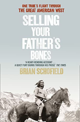 9780007243952: Selling Your Father's Bones: One Tribe's Flight through the Great American West: The Epic Fate of the American West