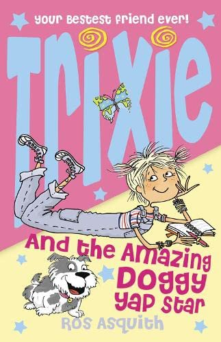 9780007244027: Trixie and the Amazing Doggy Yap Star