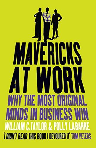 9780007244072: Mavericks at Work: Why the Most Original Minds in Business Win [MAVERICKS AT WORK]