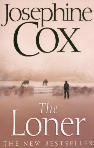 The Loner (9780007244126) by Josephine Cox