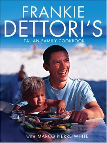 9780007244263: Frankie Dettori's Italian Family Cookbook