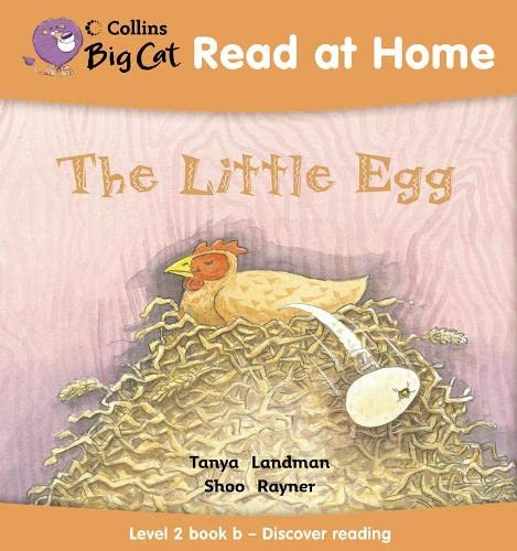 9780007244430: Collins Big Cat Read at Home - The Little Egg: Level 2 book b - Discover reading: Discover Reading Bk. 2