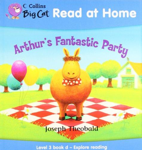 9780007244492: Collins Big Cat Read at Home - Arthur's Fantastic Party: Level 3 book d - Explore reading: Explore Reading Bk. 4