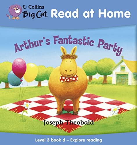9780007244492: Arthur's Fantastic Party: Explore Reading Bk. 4 (Collins Big Cat Read at Home)