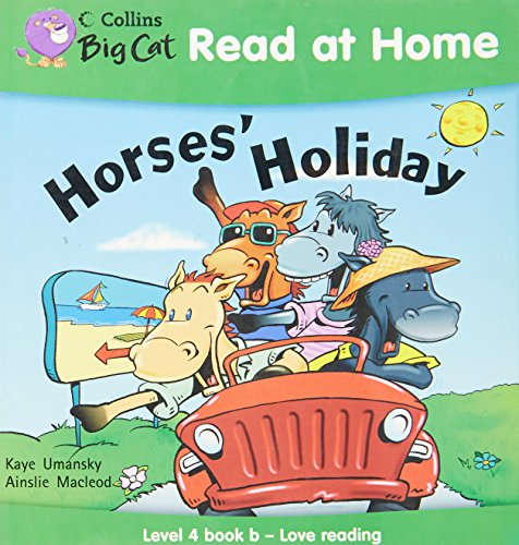 9780007244515: Collins Big Cat Read at Home - Horses' Holiday: Level 4 book b - Love reading: Love Reading Bk. 2