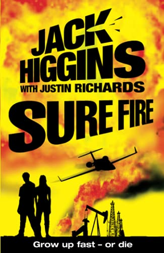 9780007244638: Sure Fire. Jack Higgins with Justin Richards