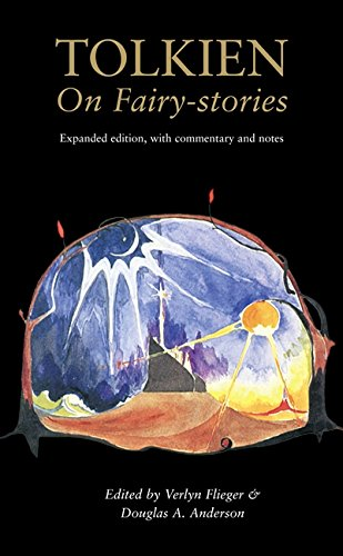 Tolkien on fairy-stories: J.R.R. / FLIEGER, Verlyn & ANDERSON, Douglas A. (eds) TOLKIEN