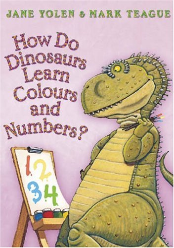 9780007244744: How Do Dinosaurs Learn Colours and Numbers?