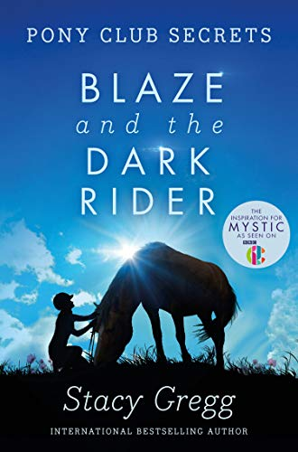 9780007245178: Blaze and the Dark Rider (Pony Club Secrets, Book 2)