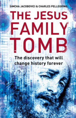 9780007245673: The Jesus Family Tomb: The discovery that will change history forever