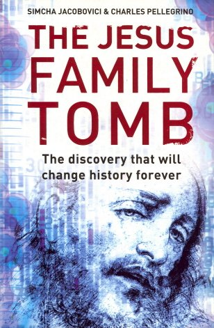 9780007245680: The Jesus Family Tomb: The discovery that will change history forever