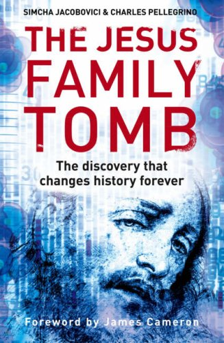 9780007245697: The Jesus Family Tomb: The Discovery That Will Change History Forever. Simcha Jacobovici & Charles Pellegrino