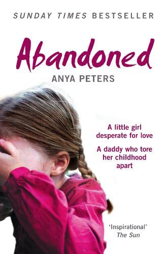 9780007245741: Abandoned: The true story of a little girl who didn't belong