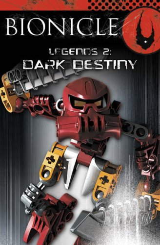 9780007246274: Dark Destiny (BIONICLE Legends)