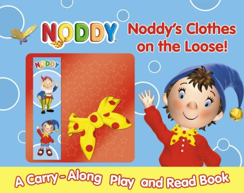 9780007246410: Noddy's Clothes on the Loose!: A Read and Play Book (Carry Along Read & Play Book)