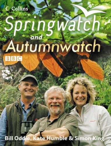 9780007247066: Springwatch and Autumnwatch: Accompanies the BBC 2 TV series