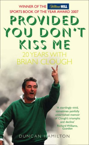 9780007247103: Provided You Don?t Kiss Me: 20 Years with Brian Clough