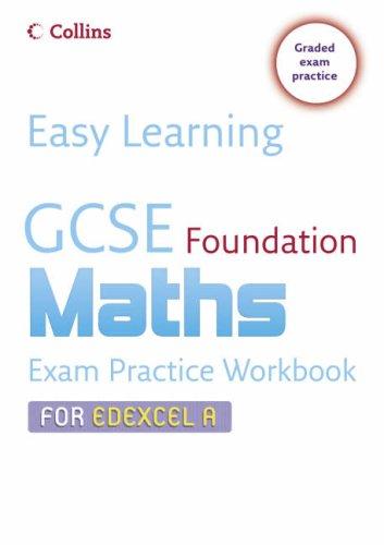 9780007247233: GCSE Maths Exam Practice Workbook for Edexcel A: Foundation (Easy Learning)