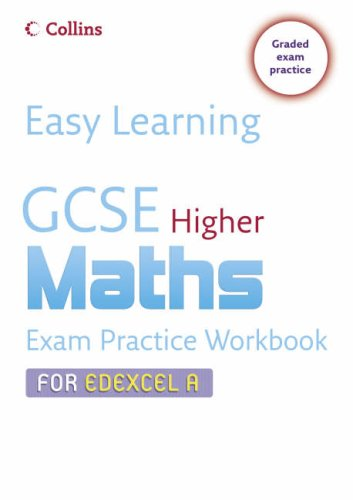 9780007247257: Easy Learning - GCSE Maths Exam Practice Workbook for Edexcel A: Higher