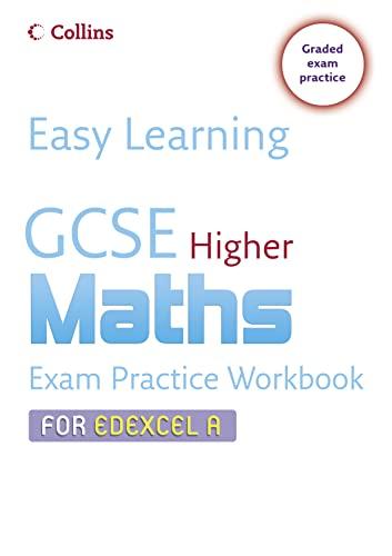 9780007247257: Easy Learning ? GCSE Maths Exam Practice Workbook for Edexcel A: Higher