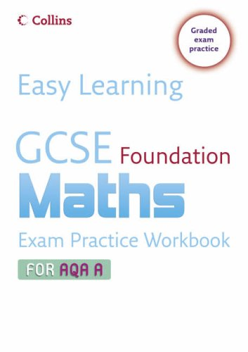 9780007247271: Easy Learning - GCSE Maths Exam Practice Workbook for AQA A: Foundation