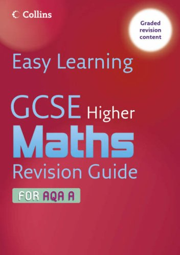 9780007247288: Easy Learning - GCSE Maths Revision Guide for AQA A: Higher