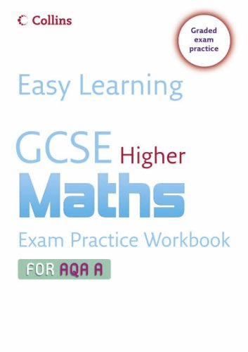 9780007247295: Easy Learning - GCSE Maths Exam Practice Workbook for AQA A: Higher