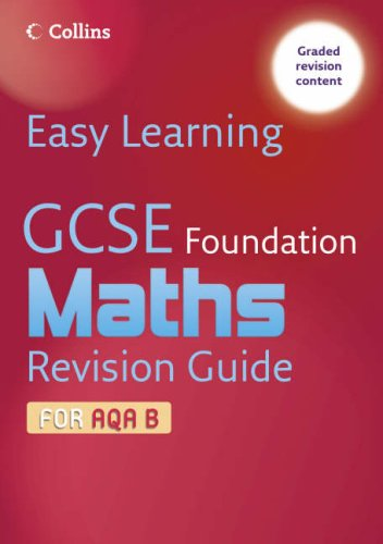 9780007247301: Easy Learning - GCSE Maths Revision Guide for AQA B: Foundation