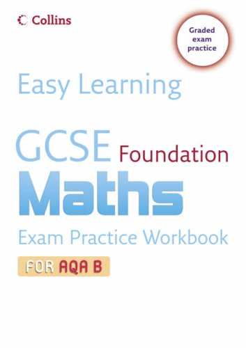 9780007247318: GCSE Maths Exam Practice Workbook for AQA B: Foundation (Easy Learning)