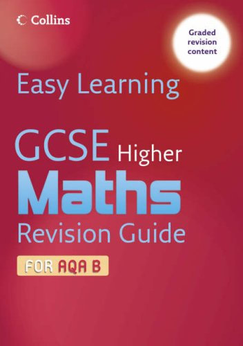 9780007247325: Easy Learning - GCSE Maths Revision Guide for AQA B: Higher