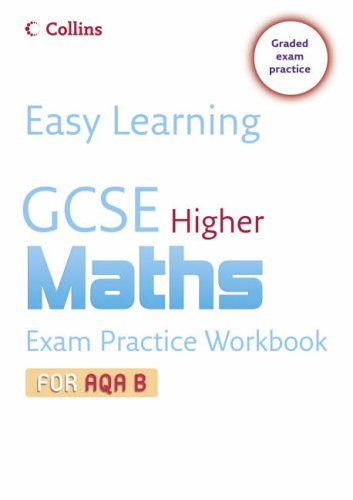 9780007247332: GCSE Maths Exam Practice Workbook for AQA B: Higher (Easy Learning)