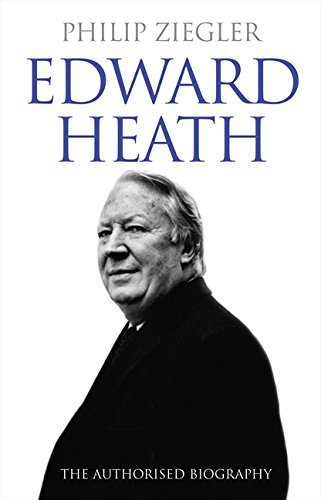 9780007247400: Edward Heath: The Authorised Biography