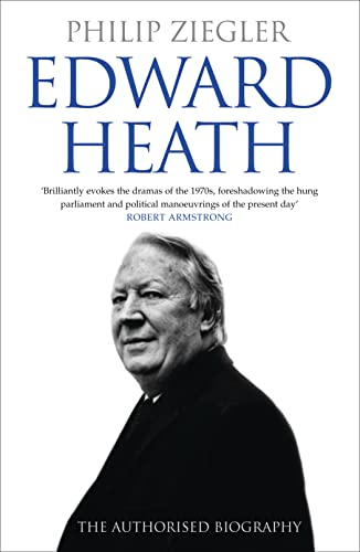 9780007247417: Edward Heath: The Authorised Biography
