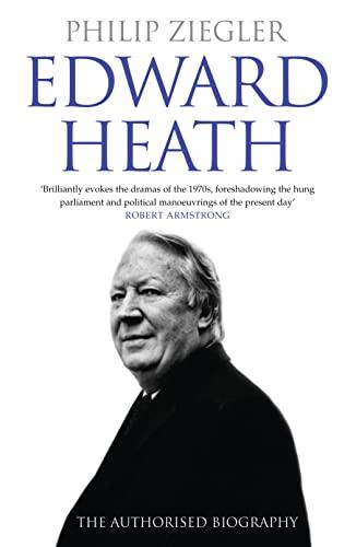 9780007247417: Edward Heath: The Authorised Biography